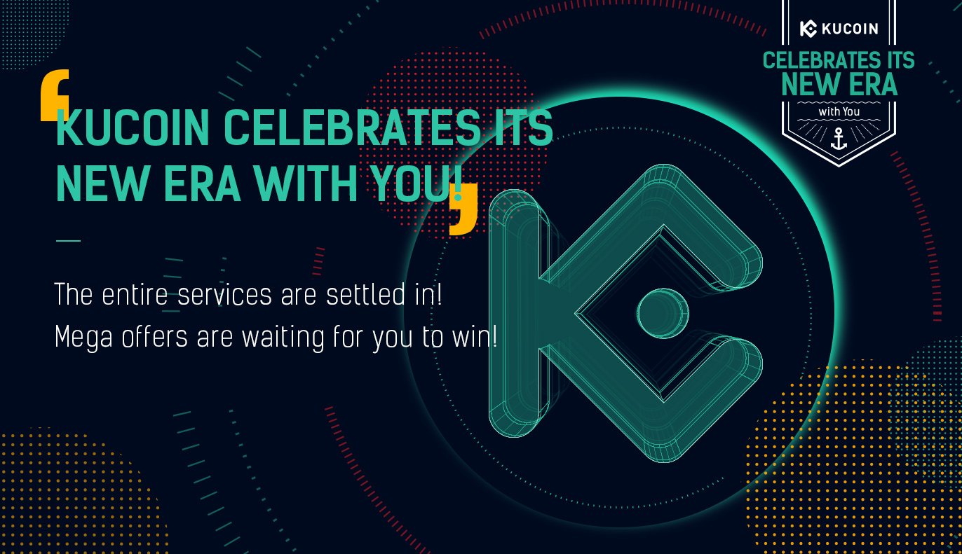 Kucoin Cryptocurrency Exchange Buy Sell Bitcoin Ethereum And More Kucoin Celebrates Its New Era With You
