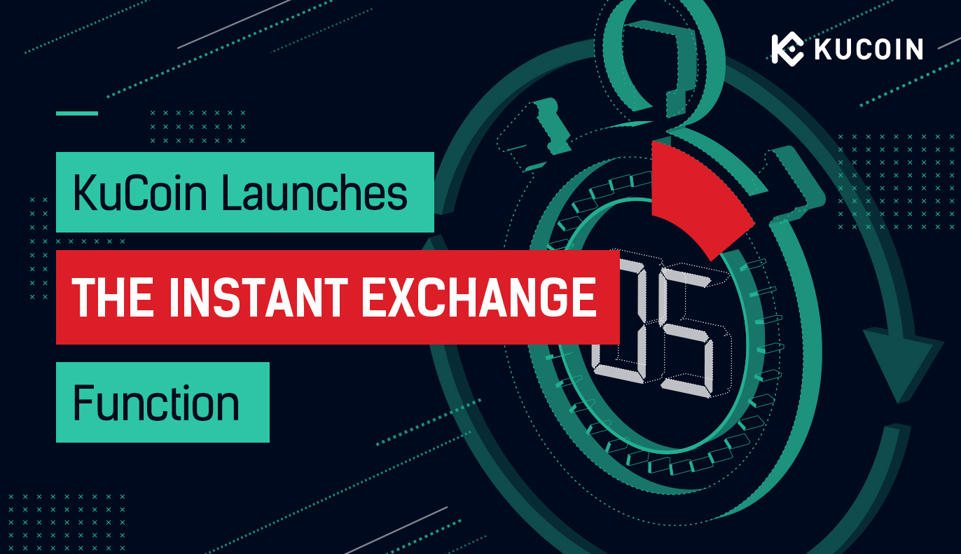 Kucoin Cryptocurrency Exchange Buy Sell Bitcoin Ethereum And More Kucoin Announces Instant Exchange Service Allowing Crypto Transaction In Seconds