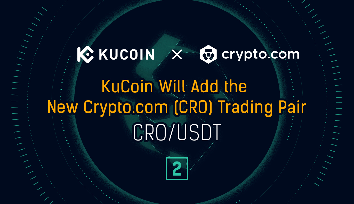 Kucoin Cryptocurrency Exchange Buy Sell Bitcoin Ethereum And More Kucoin Will Add The Cro Usdt Trading Pair